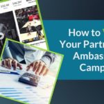 How to Value Your Partner & Ambassador Campaigns